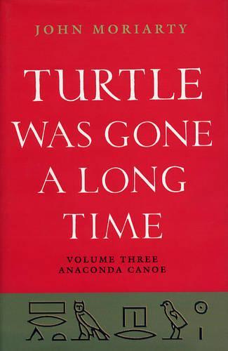 Turtle Was Gone a Long Time: Anaconda Canoe v. 3 (Hardback)