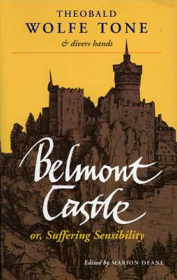 Belmont Castle or, Suffering Sensibility (Paperback)