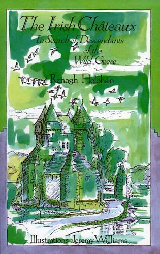 Irish Chateaux: In Search of the Descendants of the Wild Geese (Paperback)