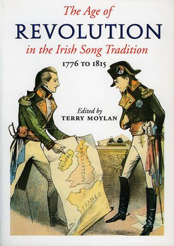 The Age of Revolution: 1776-1815 in the Irish Song Tradition (Paperback)