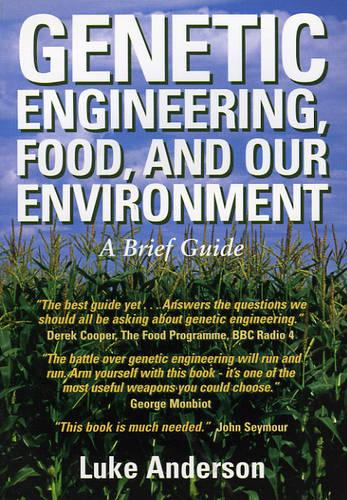 Genetic Engineering, Food and Our Environment: A Brief Guide (Paperback)