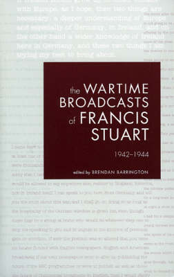 The Wartime Broadcasts of Francis Stuart (Paperback)