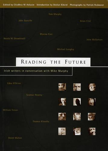 Reading the Future: Twelve Writers from Ireland in Conversation with Mike Murphy (Paperback)