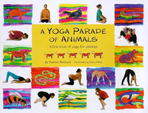 A Yoga Parade of Animals: A First Fun Picture Book on Yoga (Paperback)