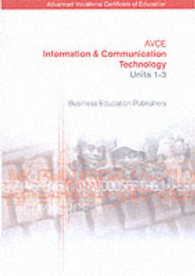 Avce Information and Communication Technology: Units 1-3 (Paperback)