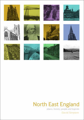 North East England: Places, History, People and Legends (Paperback)