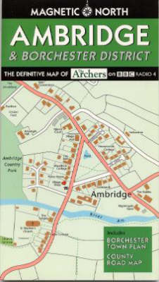 Ambridge and Borchester District: The Definitive Map of the Archers on BBC Radio 4 (Sheet map, folded)