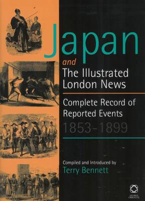 Japan and The Illustrated London News: Complete Record of Reported Events, 1853-1899 (Hardback)