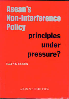 ASEAN's Non-interferance Policy: Principles Under Pressure? (Hardback)