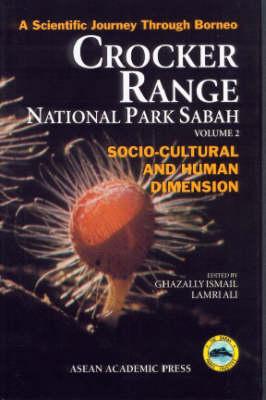 Crocker Range National Park Sabah: Socio-Cultural and Human Dimension 2: Socio-cultural and Human Dimension (Hardback)