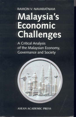 Malaysia's Economic Challenges: A Critical Analysis of the Malaysian Economy, Governance and Society (Paperback)