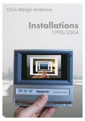 Chris Meigh-Andrews: Installation, 1998-2004 (Paperback)