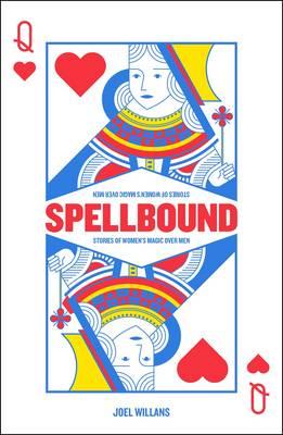 Spellbound: Stories of Women's Magic Over Men (Paperback)