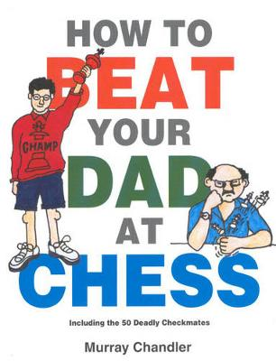 How to Beat Your Dad at Chess - Gambit chess (Hardback)