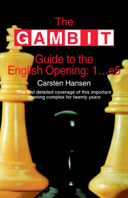 The GAMBIT Guide to the English Opening 1...E5 (Paperback)