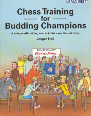 Chess Training for Budding Champions: A Unique Self-training Course in the Essentials of Chess (Paperback)
