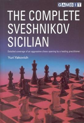 The Complete Sveshnikov Sicilian (Paperback)