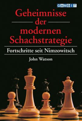 Geheimnisse der Modernen Schachstrategie (Paperback)