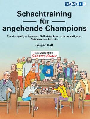 Schachtraining fur Angehende Champions (Paperback)