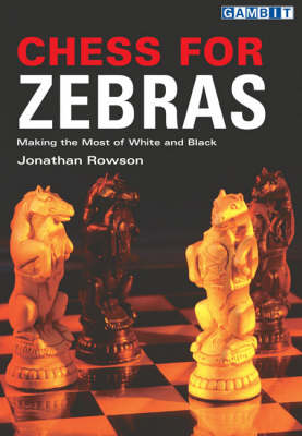 Chess for Zebras: Making the Most of White and Black (Paperback)