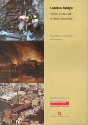 London Bridge: 2000 years of a river crossing - MoLAS Monograph 8 (Paperback)