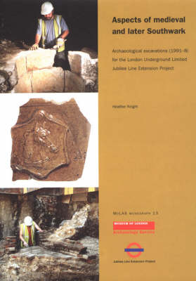 Aspects of Medieval and Later Southwark: Archaeological Excavations (1991-8) for the London Underground Limited Jubilee Line Extension Project - MoLAS Monograph 13 (Paperback)