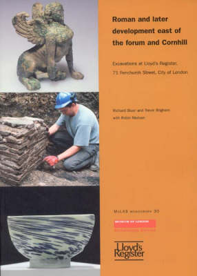Roman and Later Development East of the Forum and Cornhill: Excavations at Lloyd's Register, 71 Fenchurch Street, City of London - MoLAS Monograph 30 (Paperback)