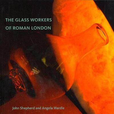 The Glass Workers of Roman London (Paperback)