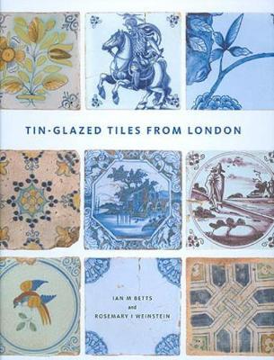 Tin-Glazed Tiles from London (Hardback)