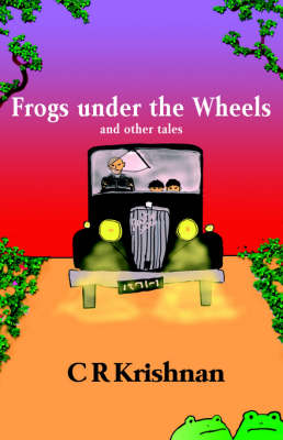 Frogs Under the Wheels and Other Tales (Paperback)