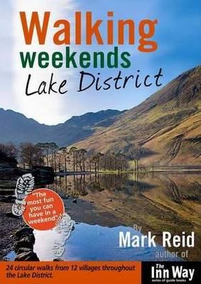Walking Weekends: Lake District: 24 Circular Walks from 12 Villages Throughout the English Lake District - Walking Weekends S. No. 3 (Paperback)