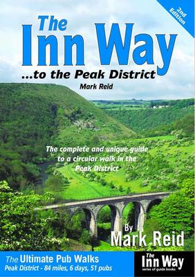 The Inn Way... to the Peak District: The Complete and Unique Guide to a Circular Walk in the Peak District (Paperback)