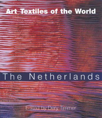 Netherlands - Art Textiles of the World S. v. 1 (Paperback)