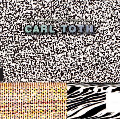 Carl Toth - Cranbrook Monographs S. (Paperback)