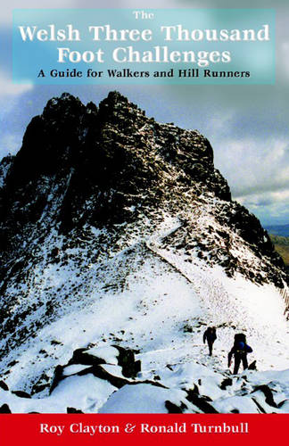 The Welsh Three Thousand Foot Challenges: A Guide for Walkers and Hill Runners (Paperback)