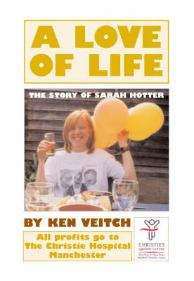 A Love of Life: The Story of Sarah Hotter (Paperback)