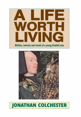 A Life Worth Living: Abilities, Interests and Talents of a Young Disabled Man (Paperback)