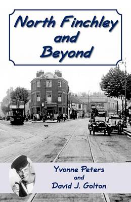 North Finchley and Beyond (Paperback)