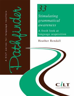 Stimulating Grammatical Awareness: A Fresh Look at Language Acquisition - Pathfinder S. No. 33 (Paperback)