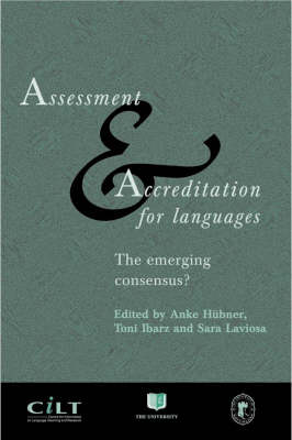 Assessment and Accreditation for Languages: The Emerging Consensus (Paperback)