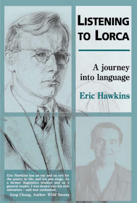 Listening to Lorca: A Journey into Language (Paperback)