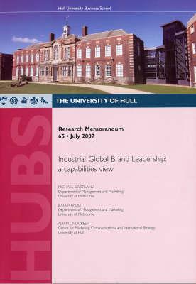 Industrial Global Brand Leadership: a Capabilities View - Research Memorandum No. 65 (Paperback)