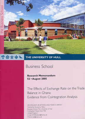 The Effects of Exchange Rate on the Trade Balance in Ghana: Evidence from Cointegration Analysis - Research Memorandum No. 52 (Paperback)