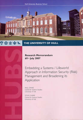 Embedding a Systems/lifeworld Approach in Information Security (risk) Management and Broadening Its Application - Research Memorandum No. 69 (Paperback)