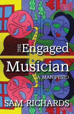 The Engaged Musician: A Manifesto (Paperback)