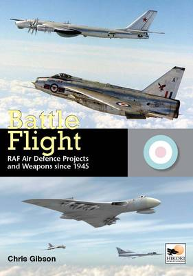 Battle Flight: RAF Air Defence Projects and Weapons Since 1945 (Hardback)