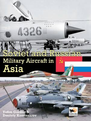 Soviet and Russian Military Aircraft in Asia (Hardback)
