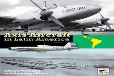Axis Aircraft in Latin America (Hardback)
