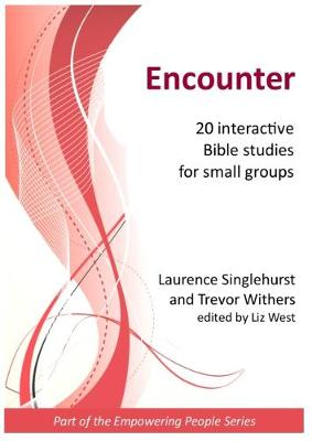 Encounter: 20 interactive Bible studies for small groups - Part of the Empowering People Series (Paperback)