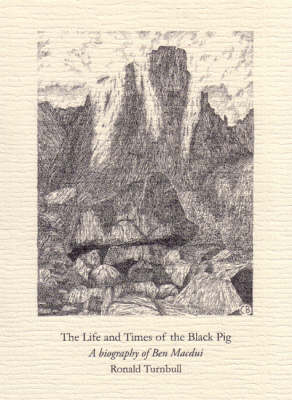 The Life and Times of the Black Pig: A Biography of Ben Macdui (Hardback)
